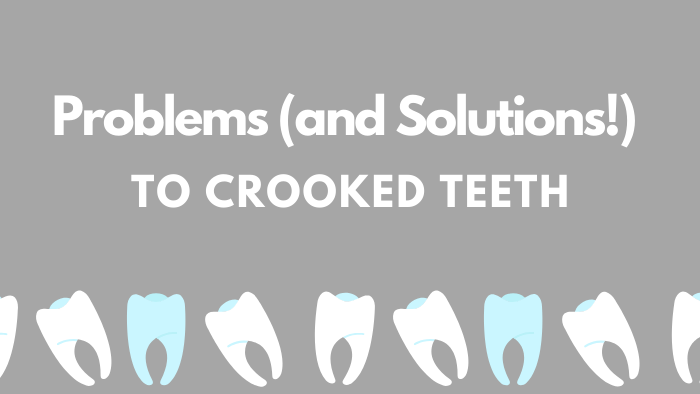 Solutions to Crooked Teeth