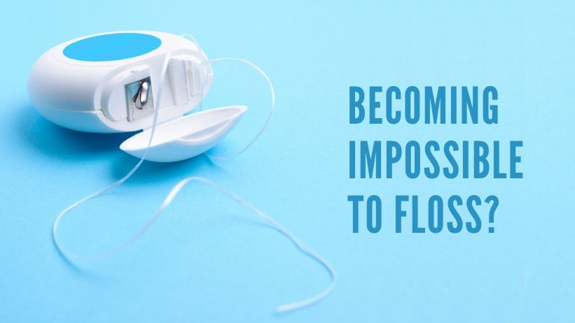 When does flossing become impossible